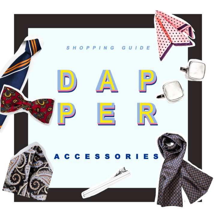 The ultimate dapper accessories shopping guide​